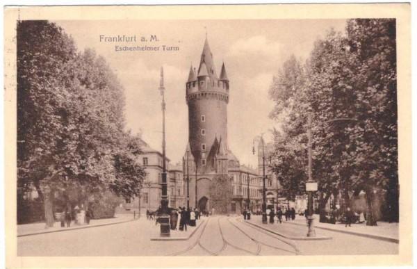 AK FRANKFURT AM MAIN - ESCHENHEIMER TURM - gelaufen 1919 #ak0101